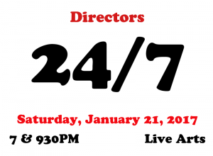 Directors for 24/7 Jan. 21, 2017 at Live Arts