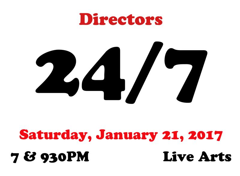 Directors for 24/7 Jan. 21, 2017 at Live Arts