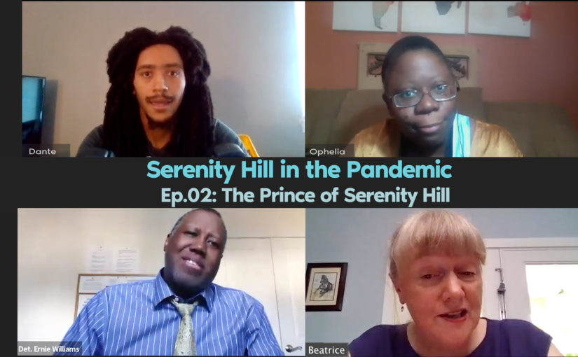 Episode 2: Serenity Hill in the Pandemic, released July 19